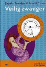 Veilig zwanger: het complete handboek